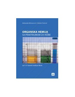 Organska hemija sa praktikumom za vežbe za 1. ili 2. razred srednje škole
