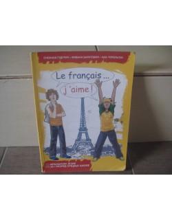 LE FRANÇAIS... J'AIME! 1 - Francuski jezik za gimnazije i stručne škole 1. razred