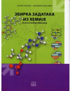 Hemija - Zbirka zadataka za 3. i 4. razred opšte gimnazije i gimnaziju prirodno-matematičkog smera