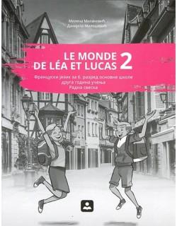 LE MONDE DE LÉA ET LUCAS 2 - RADNA SVESKA - francuski jezik za 6. razred osnovne škole druga godina učenja