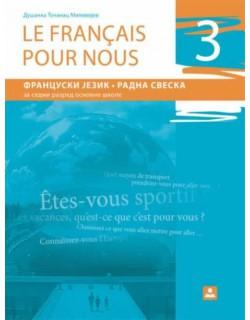 LE FRANCAIS POUR NOUS 3 - francuski jezik, radna sveska za 7. razred osnovne škole