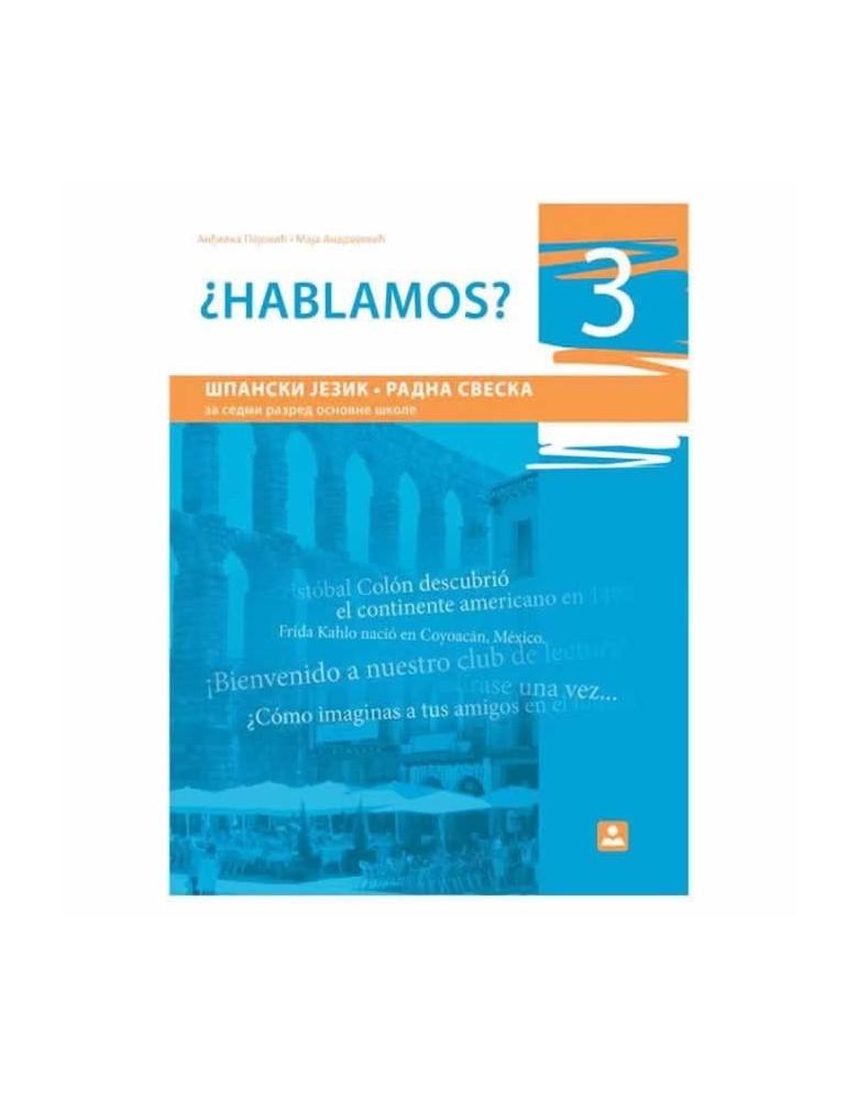 HABLAMOS? 3 - španski jezik, radna sveska za 7. razred osnovne škole